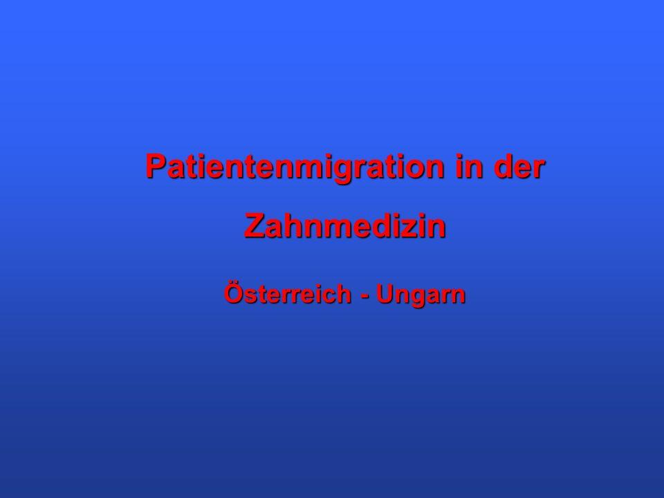 Patientenmigration in der Zahnmedizin Österreich - Ungarn