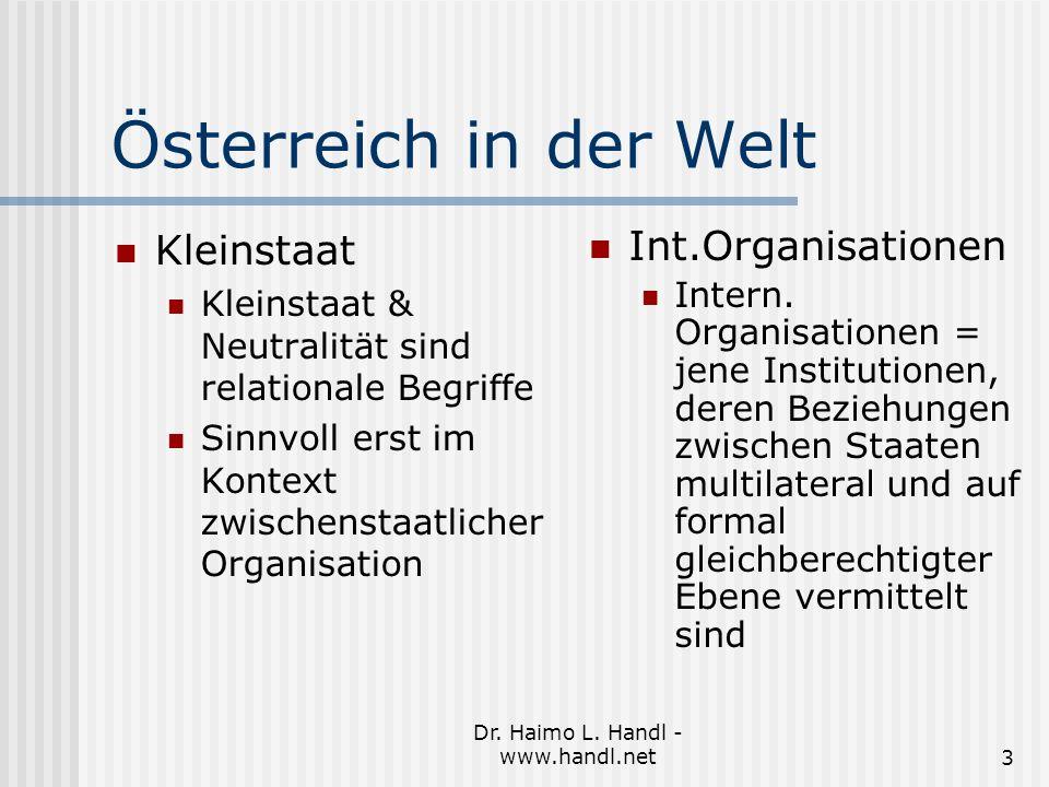 Dr.Haimo L. Handl - www.handl.net14 Österreich in der Welt Ost-West- Entspannung erlaubte Österr.