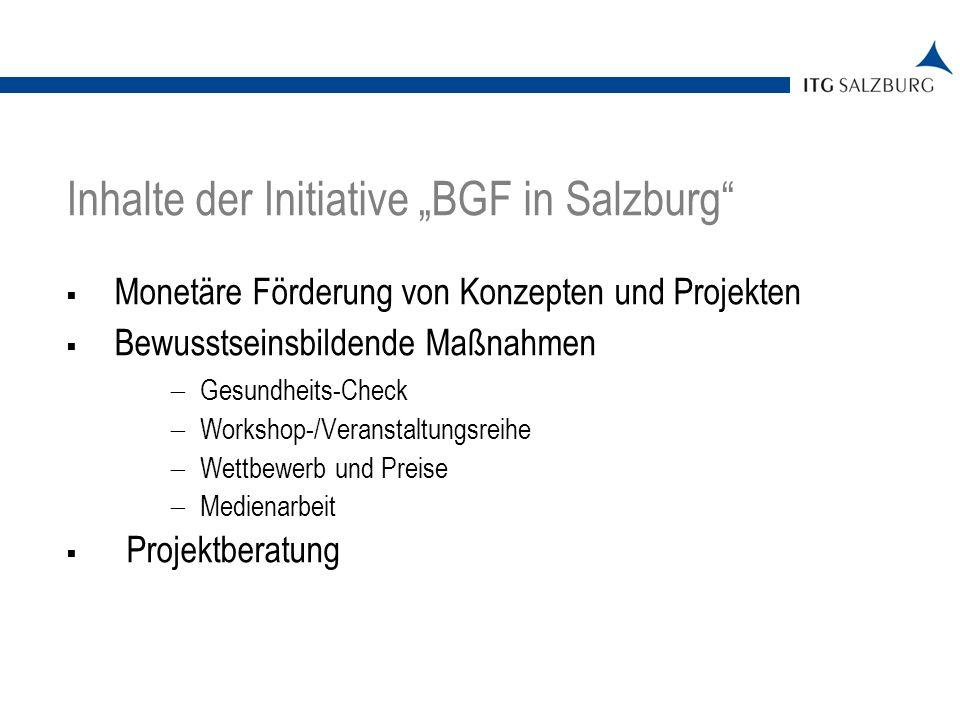 Monetäre Förderung von Konzepten und Projekten Bewusstseinsbildende Maßnahmen Gesundheits-Check Workshop-/Veranstaltungsreihe Wettbewerb und Preise Medienarbeit Projektberatung 05.01.2014 | Seite 4 Inhalte der Initiative BGF in Salzburg