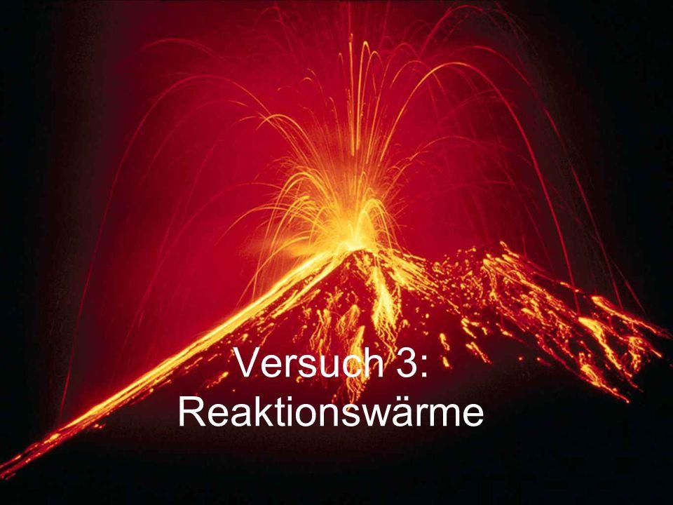 Versuch 3: Reaktionswärme