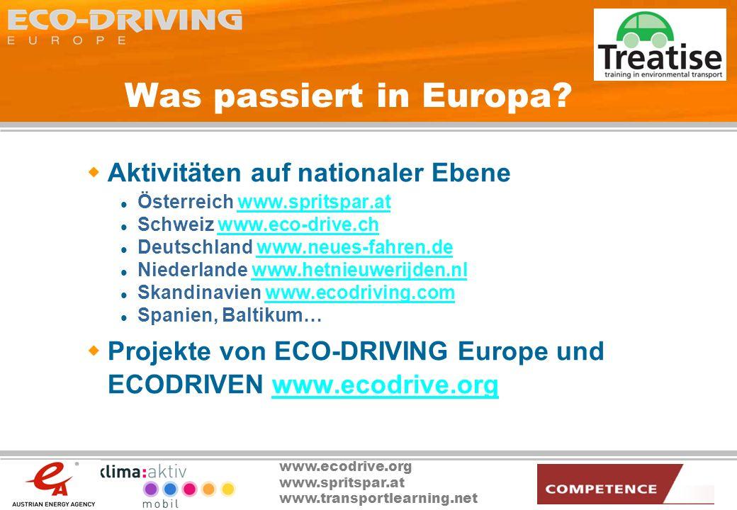 www.ecodrive.org www.spritspar.at www.transportlearning.net Was passiert in Europa? Aktivitäten auf nationaler Ebene Österreich www.spritspar.atwww.sp
