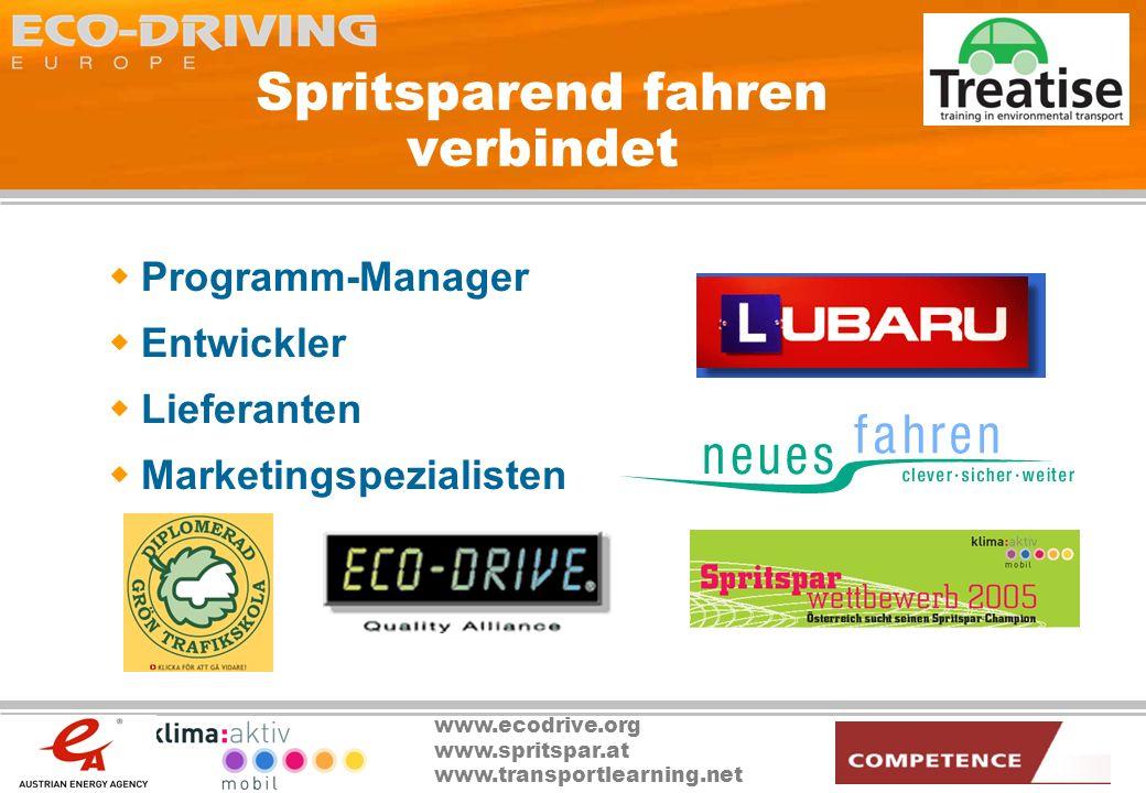 www.ecodrive.org www.spritspar.at www.transportlearning.net Spritsparend fahren verbindet Programm-Manager Entwickler Lieferanten Marketingspezialiste