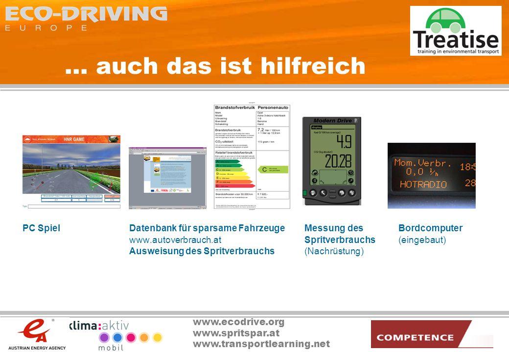 www.ecodrive.org www.spritspar.at www.transportlearning.net... auch das ist hilfreich PC Spiel Datenbank für sparsame Fahrzeuge Messung des Bordcomput
