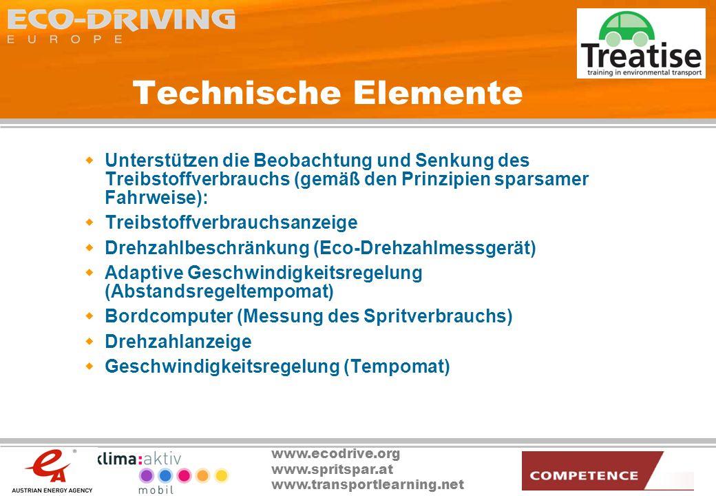 www.ecodrive.org www.spritspar.at www.transportlearning.net Technische Elemente Unterstützen die Beobachtung und Senkung des Treibstoffverbrauchs (gem