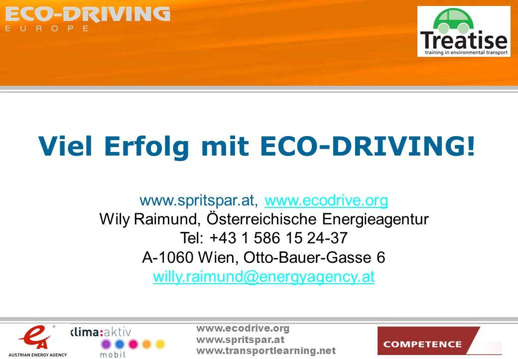 www.ecodrive.org www.spritspar.at www.transportlearning.net Viel Erfolg mit ECO-DRIVING! www.spritspar.at, www.ecodrive.orgwww.ecodrive.org Wily Raimu