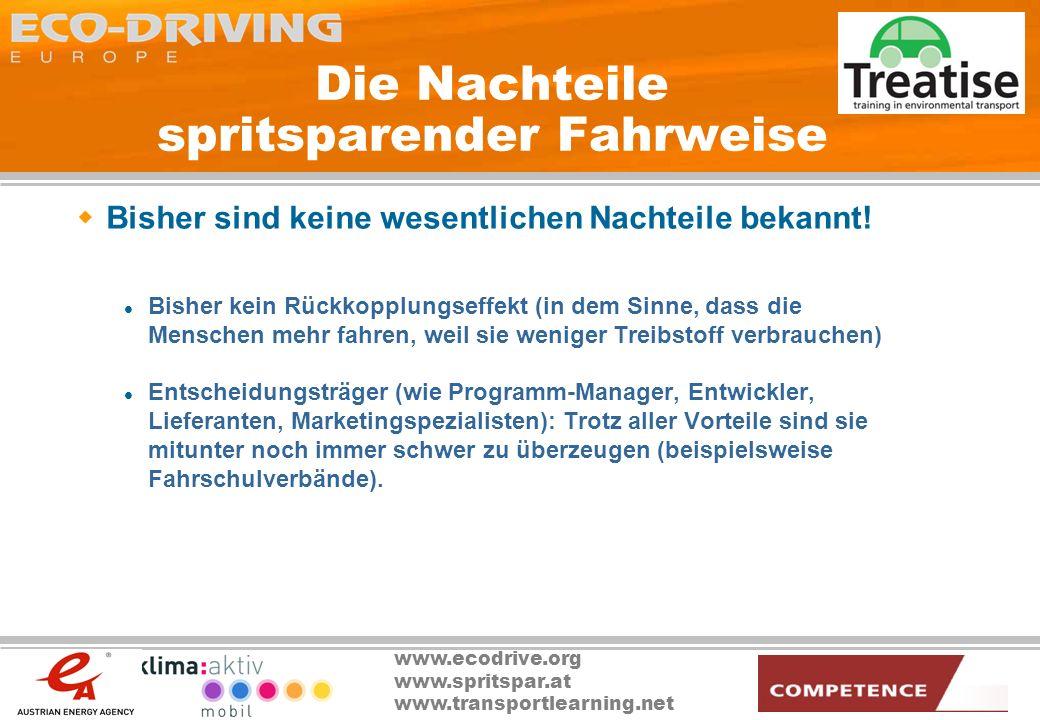 www.ecodrive.org www.spritspar.at www.transportlearning.net Die Nachteile spritsparender Fahrweise Bisher sind keine wesentlichen Nachteile bekannt! B