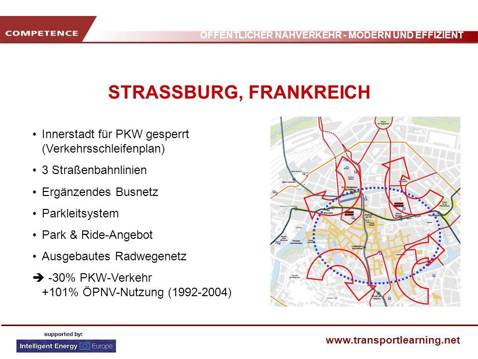 ÖFFENTLICHER NAHVERKEHR - MODERN UND EFFIZIENT www.transportlearning.net STRASSBURG, FRANKREICH Innerstadt für PKW gesperrt (Verkehrsschleifenplan) 3