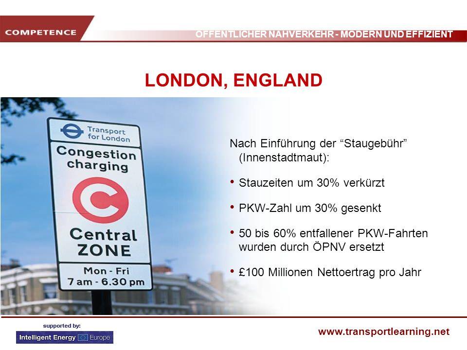 ÖFFENTLICHER NAHVERKEHR - MODERN UND EFFIZIENT www.transportlearning.net LONDON, ENGLAND Nach Einführung der Staugebühr (Innenstadtmaut): Stauzeiten u