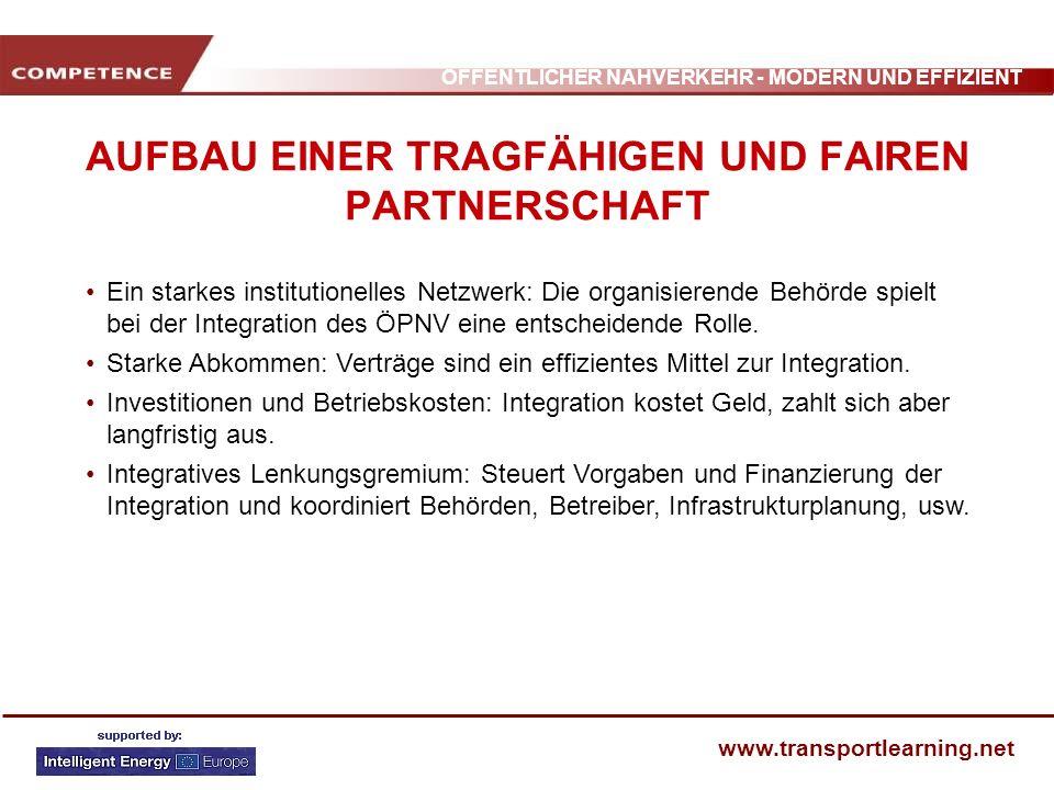 ÖFFENTLICHER NAHVERKEHR - MODERN UND EFFIZIENT www.transportlearning.net AUFBAU EINER TRAGFÄHIGEN UND FAIREN PARTNERSCHAFT Ein starkes institutionelle