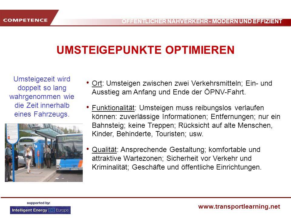 ÖFFENTLICHER NAHVERKEHR - MODERN UND EFFIZIENT www.transportlearning.net UMSTEIGEPUNKTE OPTIMIEREN Ort: Umsteigen zwischen zwei Verkehrsmitteln; Ein-