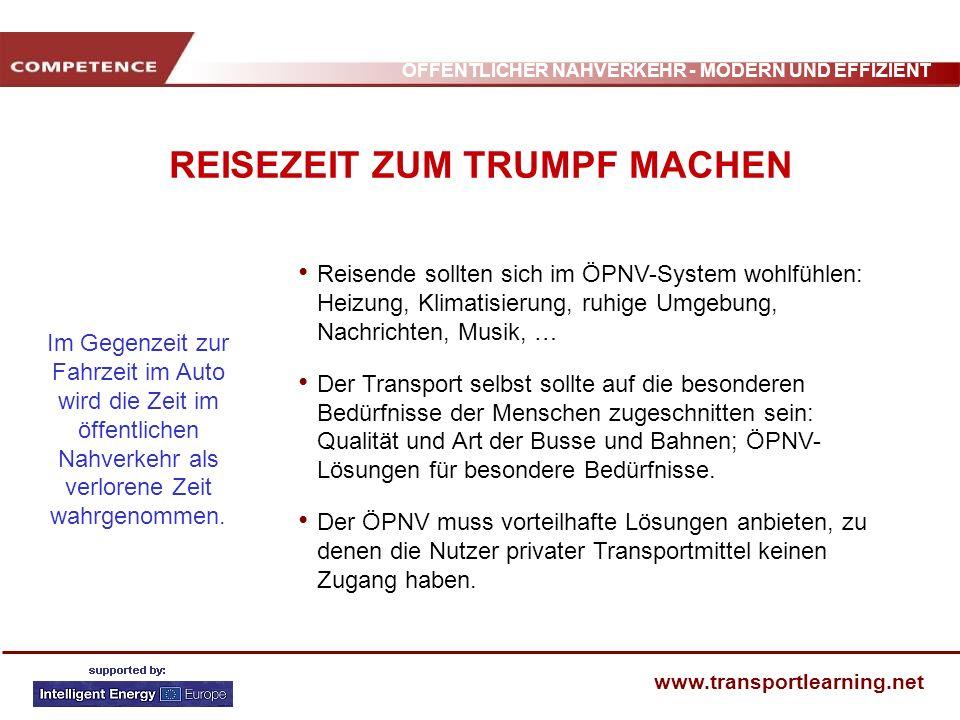 ÖFFENTLICHER NAHVERKEHR - MODERN UND EFFIZIENT www.transportlearning.net REISEZEIT ZUM TRUMPF MACHEN Reisende sollten sich im ÖPNV-System wohlfühlen: