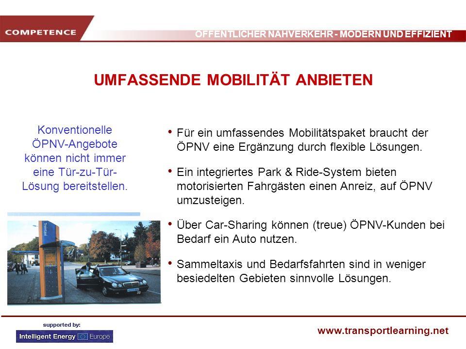 ÖFFENTLICHER NAHVERKEHR - MODERN UND EFFIZIENT www.transportlearning.net UMFASSENDE MOBILITÄT ANBIETEN Für ein umfassendes Mobilitätspaket braucht der