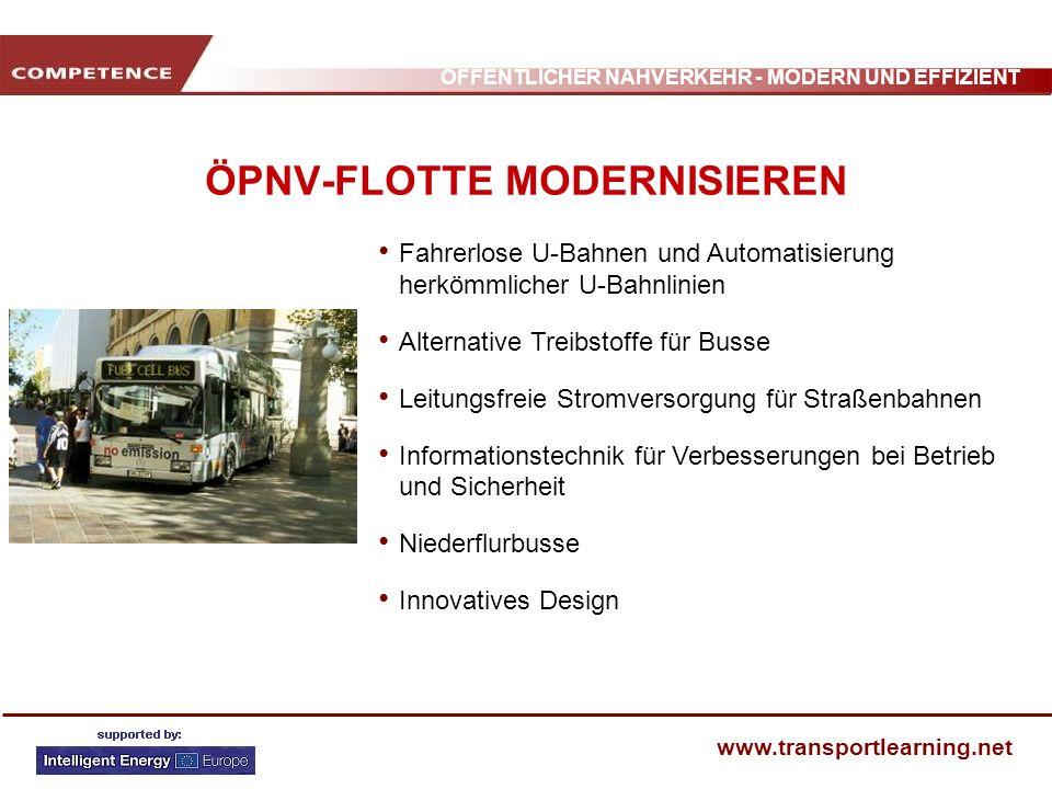 ÖFFENTLICHER NAHVERKEHR - MODERN UND EFFIZIENT www.transportlearning.net ÖPNV-FLOTTE MODERNISIEREN Fahrerlose U-Bahnen und Automatisierung herkömmlich