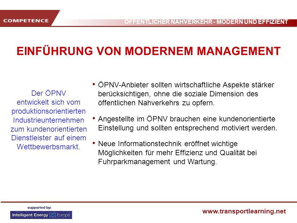 ÖFFENTLICHER NAHVERKEHR - MODERN UND EFFIZIENT www.transportlearning.net EINFÜHRUNG VON MODERNEM MANAGEMENT ÖPNV-Anbieter sollten wirtschaftliche Aspe