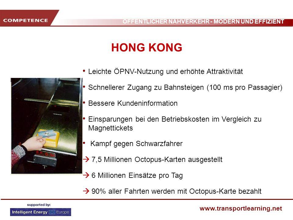 ÖFFENTLICHER NAHVERKEHR - MODERN UND EFFIZIENT www.transportlearning.net HONG KONG Leichte ÖPNV-Nutzung und erhöhte Attraktivität Schnellerer Zugang z