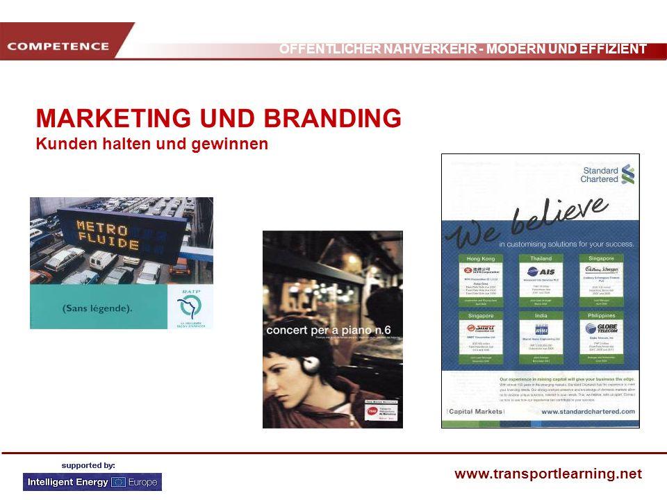 ÖFFENTLICHER NAHVERKEHR - MODERN UND EFFIZIENT www.transportlearning.net MARKETING UND BRANDING Kunden halten und gewinnen
