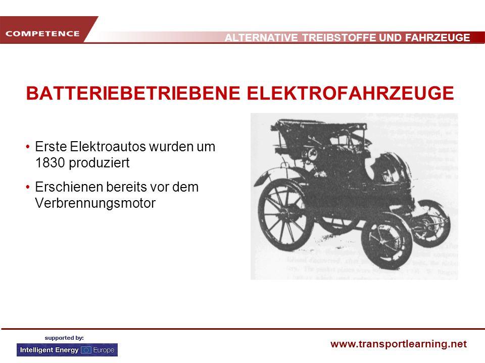 ALTERNATIVE TREIBSTOFFE UND FAHRZEUGE www.transportlearning.net BATTERIEBETRIEBENE ELEKTROFAHRZEUGE Erste Elektroautos wurden um 1830 produziert Ersch