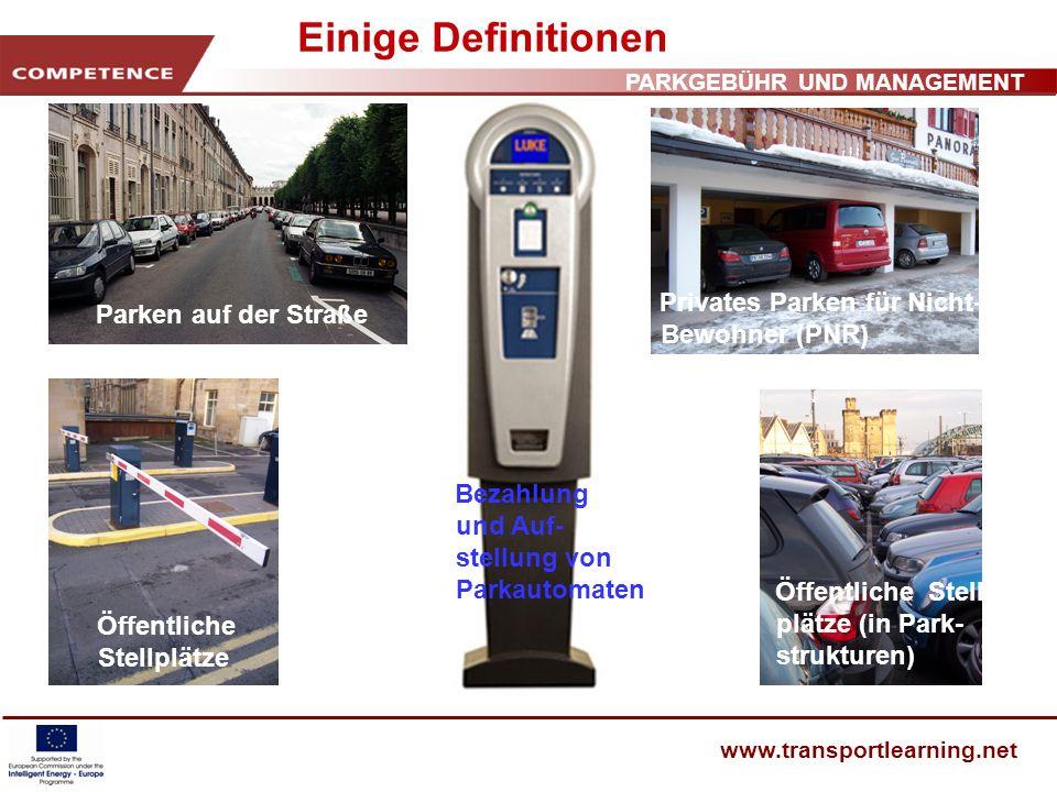 PARKGEBÜHR UND MANAGEMENT www.transportlearning.net Regulierung/Erzwingung Parken auf der Straße Vollstreckung in ganz Europa unterschiedlich Trend (?) von der Polizei zur örtlichen Behörde Parken hat geringe Priorität für Polizei und Gerichte z.B.