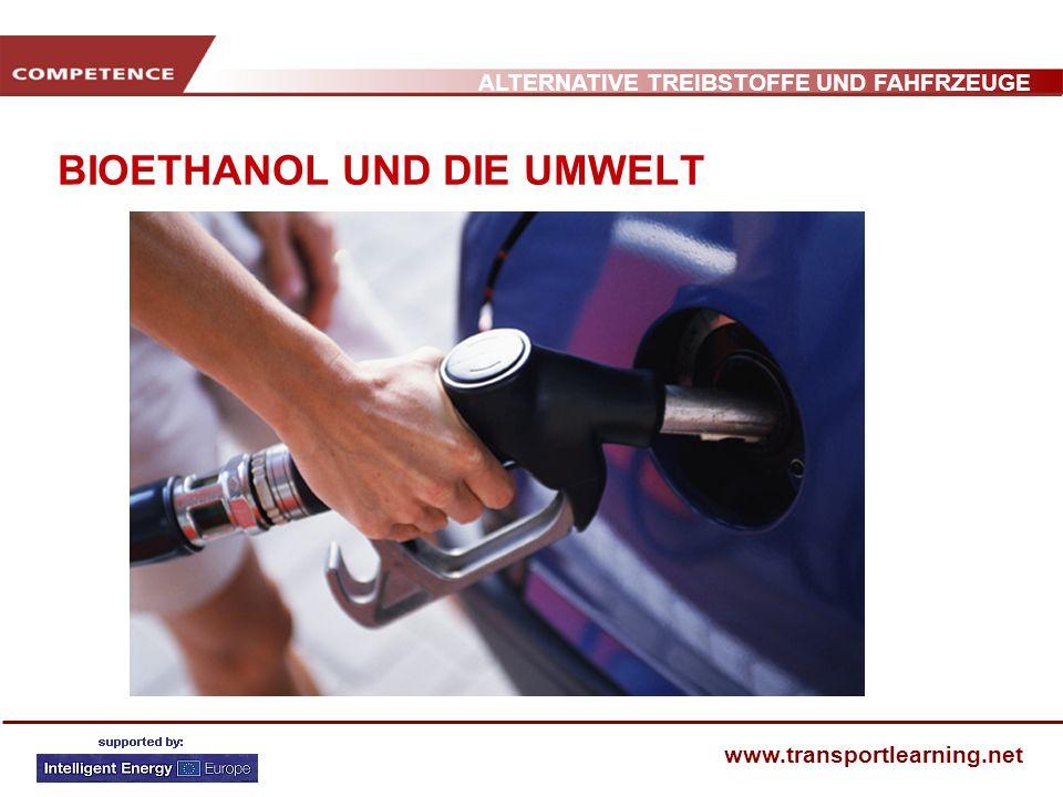 ALTERNATIVE TREIBSTOFFE UND FAHFRZEUGE www.transportlearning.net BIOETHANOL UND DIE UMWELT
