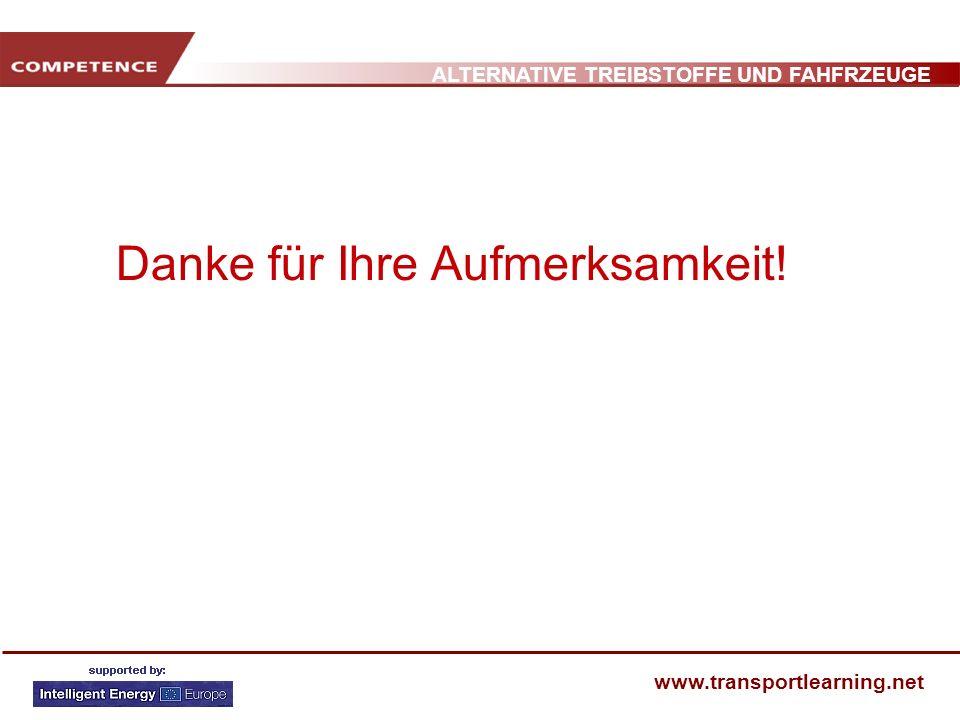 ALTERNATIVE TREIBSTOFFE UND FAHFRZEUGE www.transportlearning.net Danke für Ihre Aufmerksamkeit!