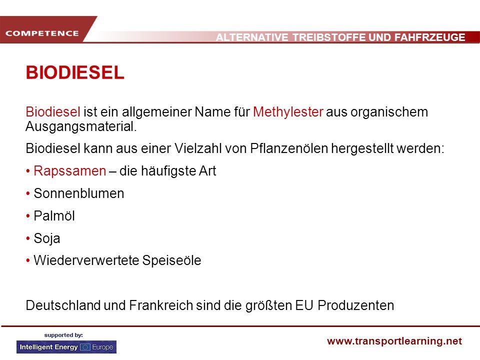 ALTERNATIVE TREIBSTOFFE UND FAHFRZEUGE www.transportlearning.net VERWENDUNG VON BIODIESEL Biodiesel kann rein oder auch gemischt verwendet werden.