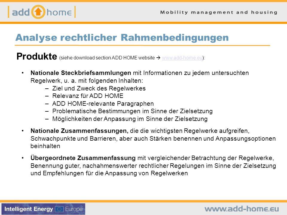 Analyse rechtlicher Rahmenbedingungen Produkte (siehe download section ADD HOME website www.add-home.eu):www.add-home.eu Nationale Steckbriefsammlunge