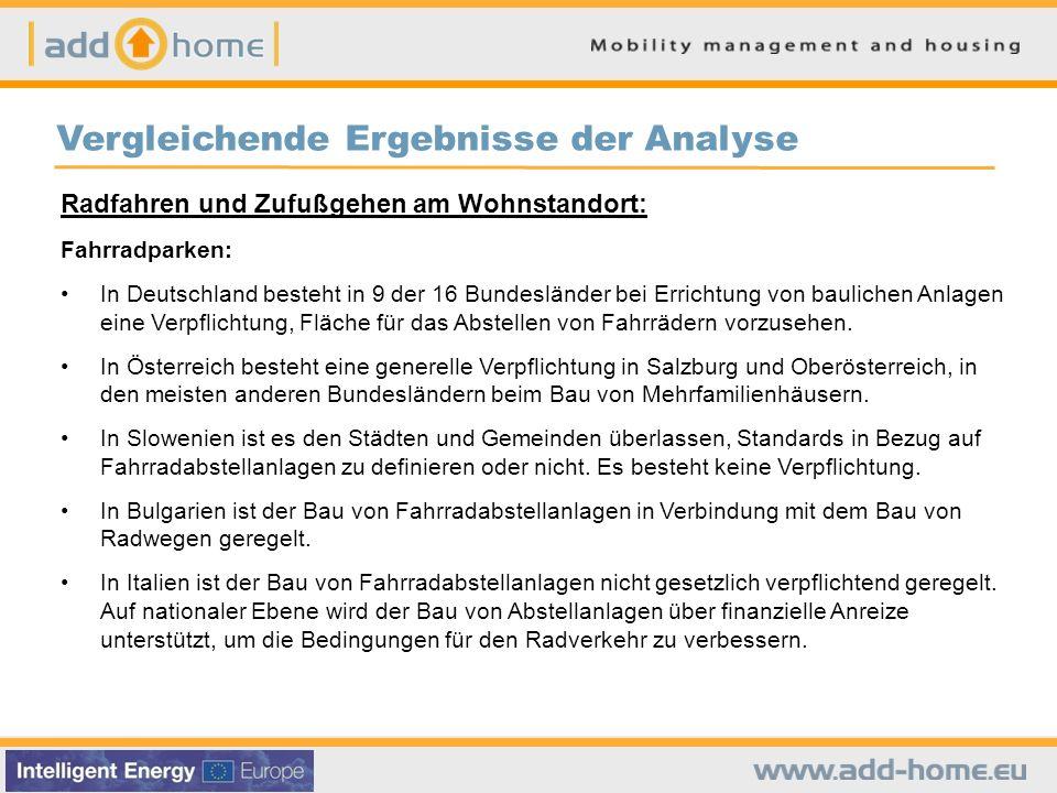 Vergleichende Ergebnisse der Analyse Radfahren und Zufußgehen am Wohnstandort: Fahrradparken: In Deutschland besteht in 9 der 16 Bundesländer bei Erri