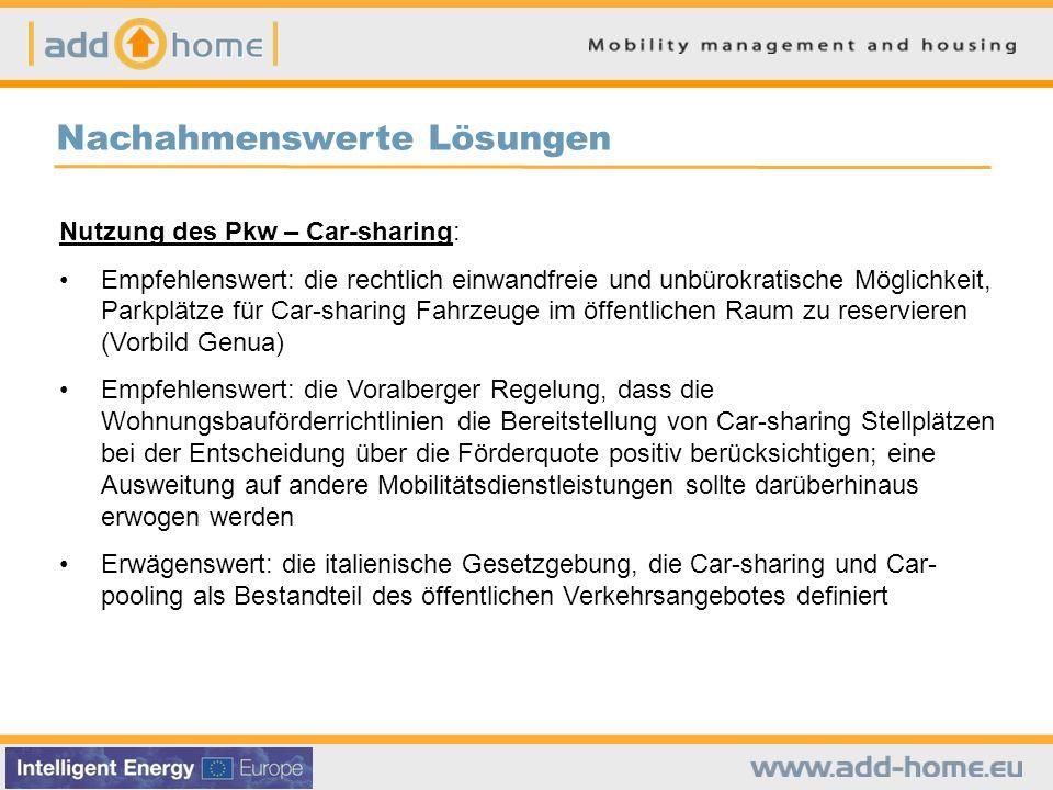Nachahmenswerte Lösungen Nutzung des Pkw – Car-sharing: Empfehlenswert: die rechtlich einwandfreie und unbürokratische Möglichkeit, Parkplätze für Car