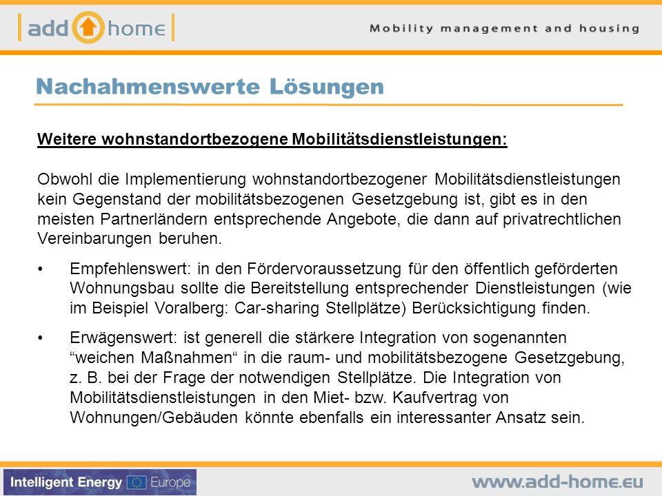 Nachahmenswerte Lösungen Weitere wohnstandortbezogene Mobilitätsdienstleistungen: Obwohl die Implementierung wohnstandortbezogener Mobilitätsdienstlei