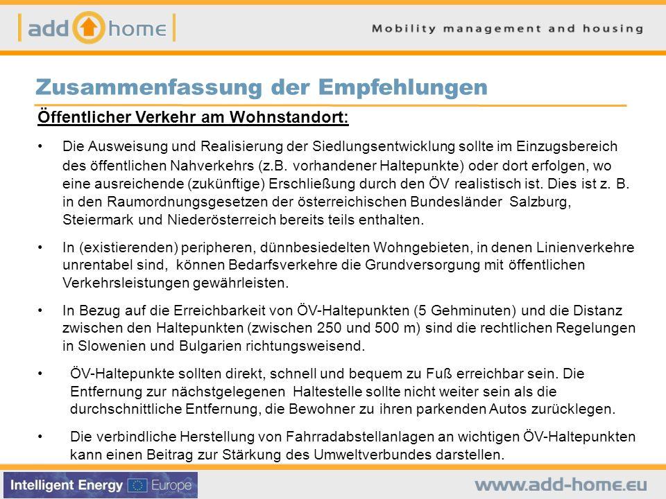 Zusammenfassung der Empfehlungen Öffentlicher Verkehr am Wohnstandort: Die Ausweisung und Realisierung der Siedlungsentwicklung sollte im Einzugsberei