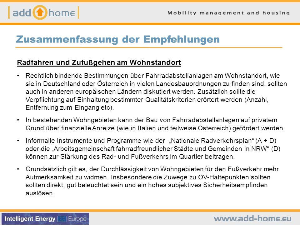 Zusammenfassung der Empfehlungen Radfahren und Zufußgehen am Wohnstandort Rechtlich bindende Bestimmungen über Fahrradabstellanlagen am Wohnstandort,