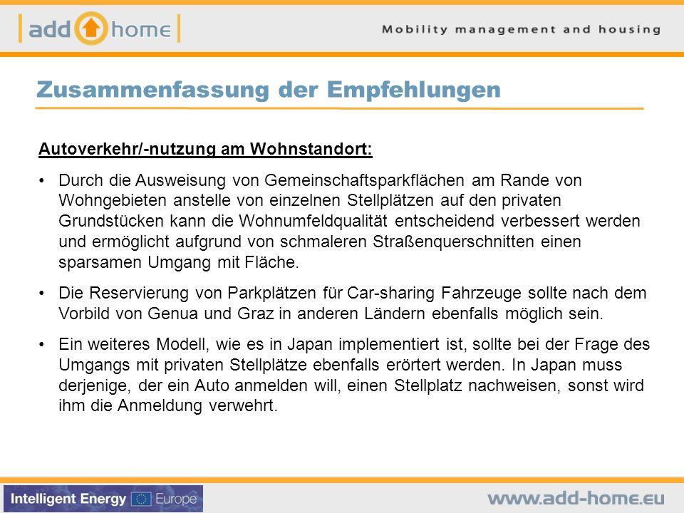 Zusammenfassung der Empfehlungen Autoverkehr/-nutzung am Wohnstandort: Durch die Ausweisung von Gemeinschaftsparkflächen am Rande von Wohngebieten ans