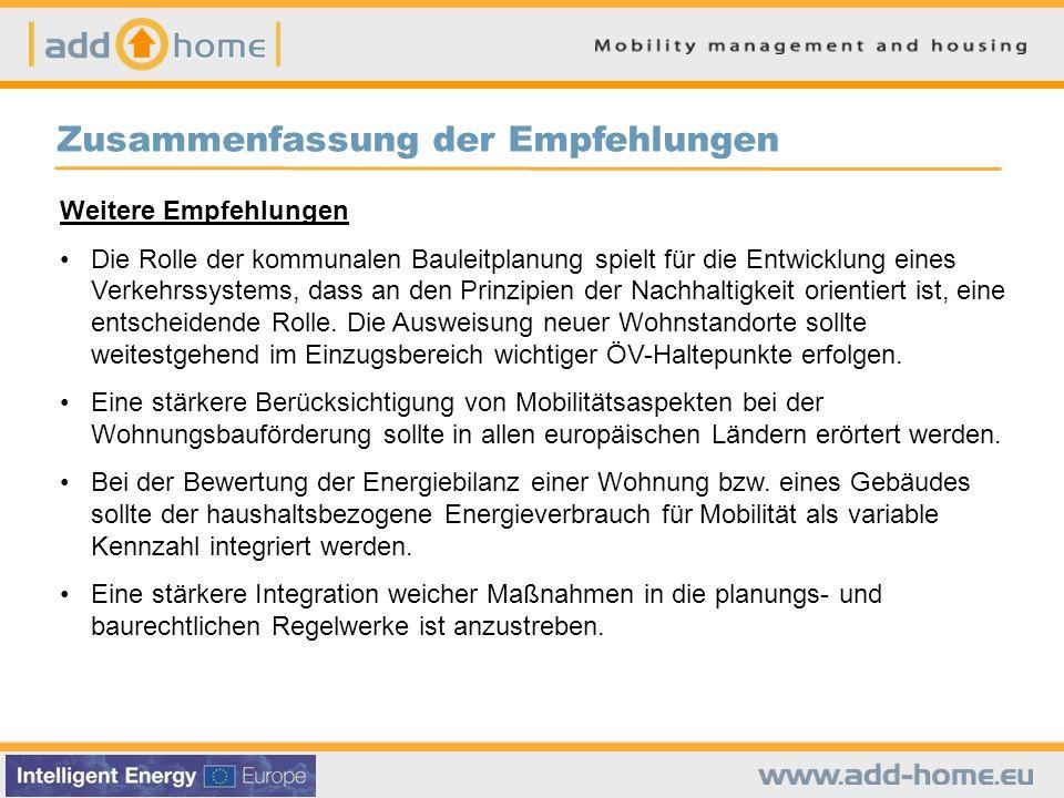 Zusammenfassung der Empfehlungen Weitere Empfehlungen Die Rolle der kommunalen Bauleitplanung spielt für die Entwicklung eines Verkehrssystems, dass a