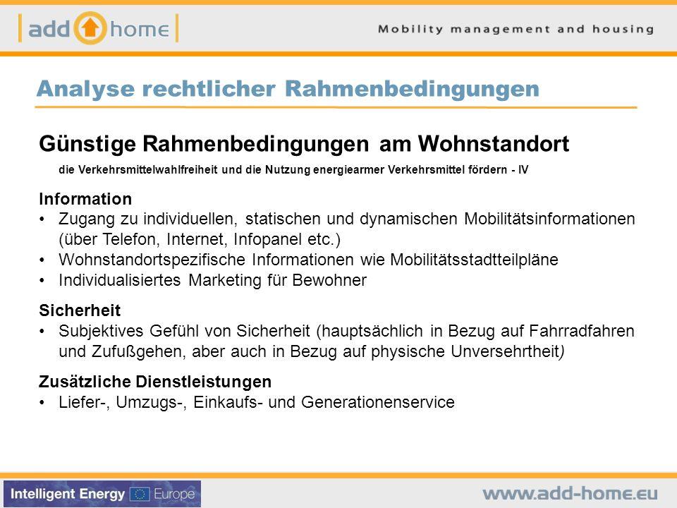 Analyse rechtlicher Rahmenbedingungen Günstige Rahmenbedingungen am Wohnstandort die Verkehrsmittelwahlfreiheit und die Nutzung energiearmer Verkehrsm
