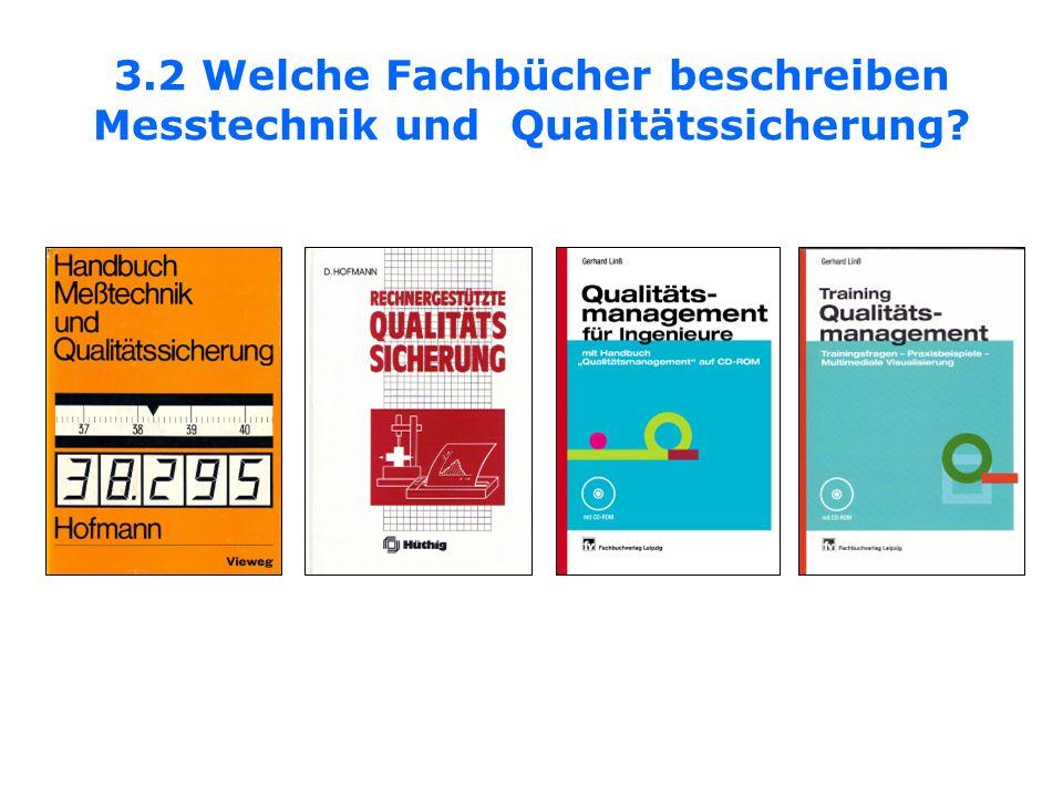 3.2 Welche Fachbücher beschreiben Messtechnik und Qualitätssicherung?
