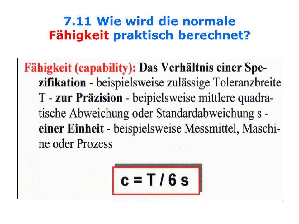 7.11 Wie wird die normale Fähigkeit praktisch berechnet?