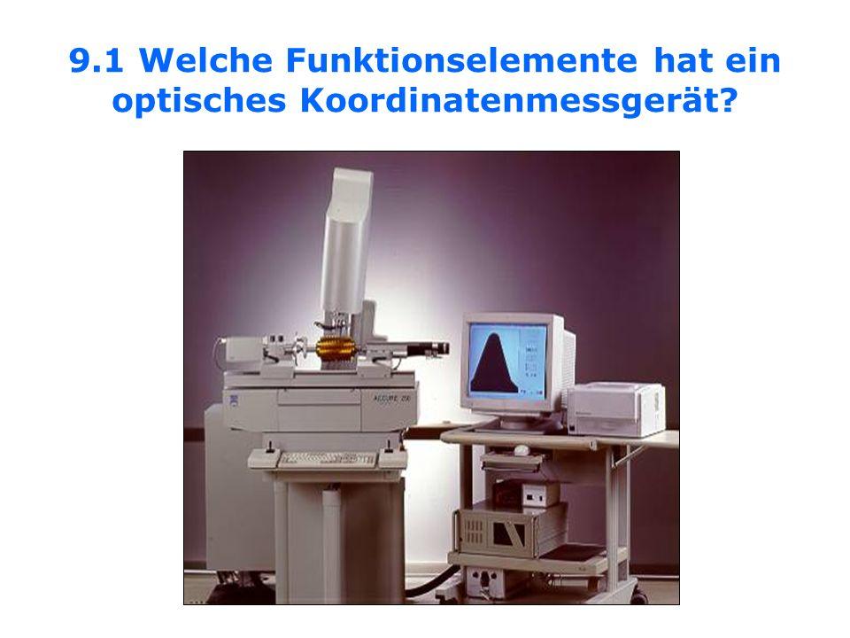 9.1 Welche Funktionselemente hat ein optisches Koordinatenmessgerät?