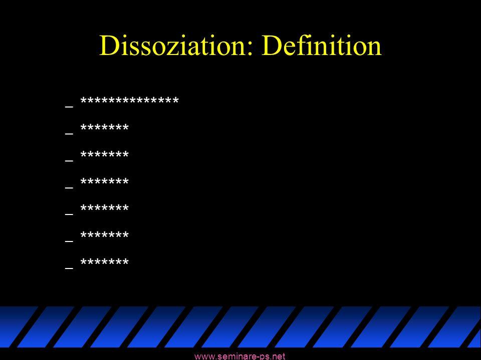 www.seminare-ps.net Dissoziation: Definition – ************** – *******