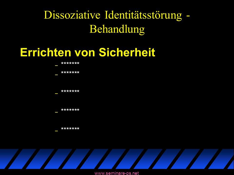 www.seminare-ps.net Dissoziative Identitätsstörung - Behandlung Errichten von Sicherheit – *******