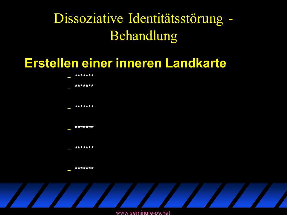 www.seminare-ps.net Dissoziative Identitätsstörung - Behandlung Erstellen einer inneren Landkarte – *******
