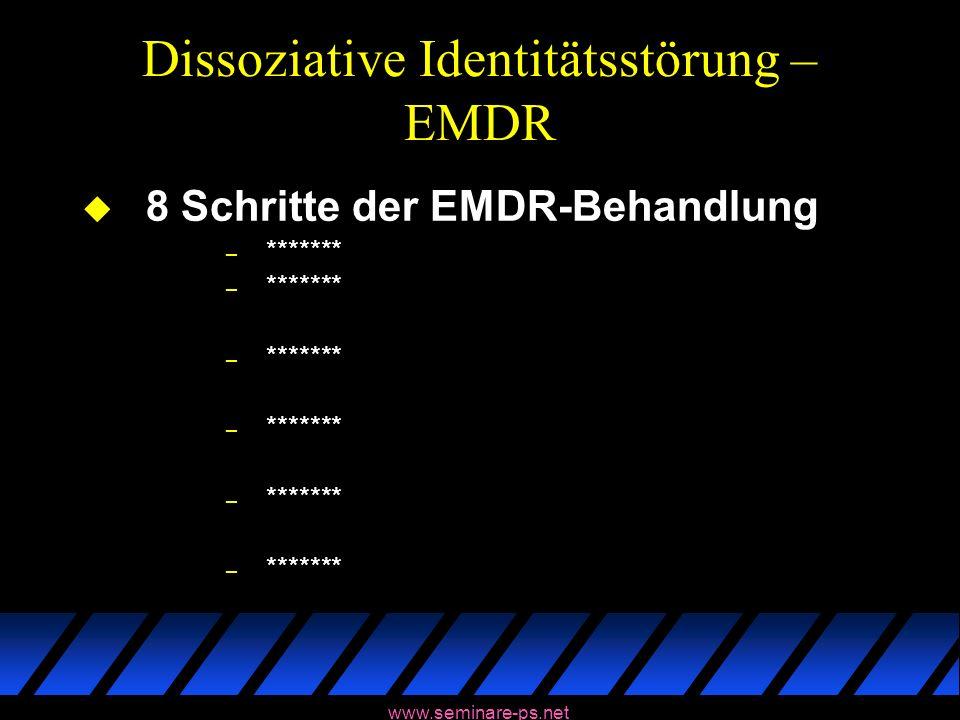 www.seminare-ps.net Dissoziative Identitätsstörung – EMDR u 8 Schritte der EMDR-Behandlung – *******