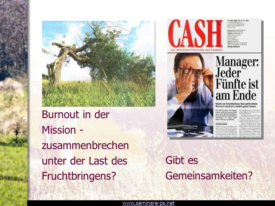 www.seminare-ps.net Burnout in der Mission - zusammenbrechen unter der Last des Fruchtbringens.