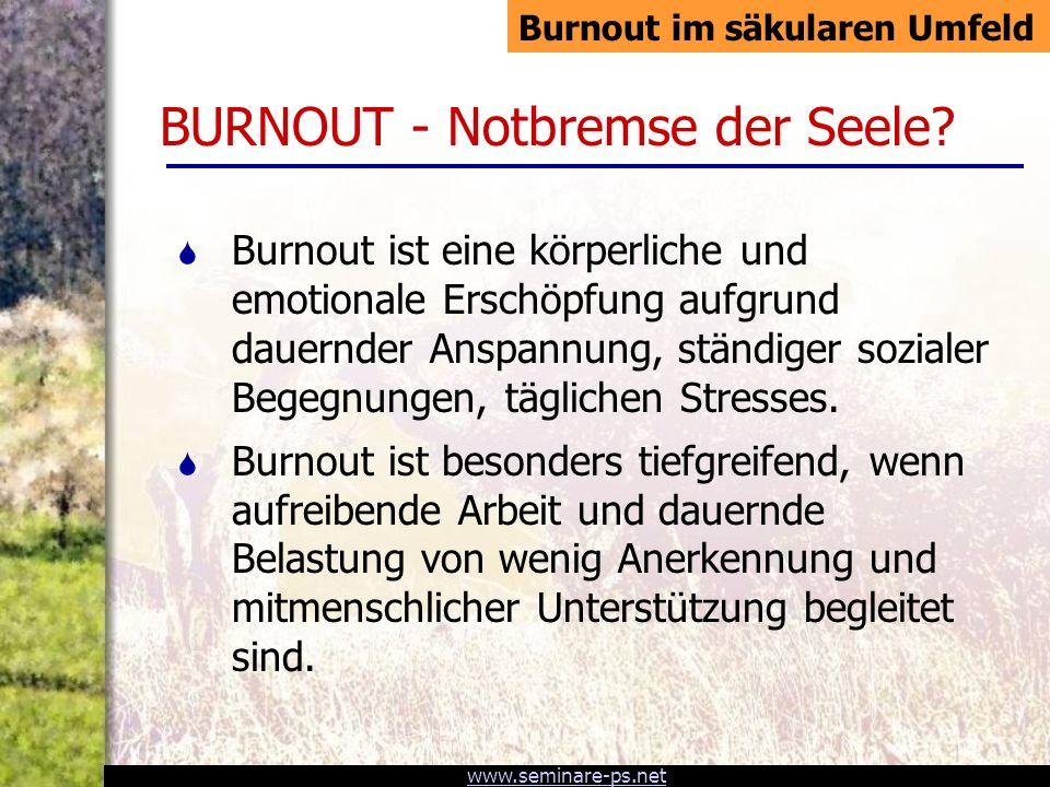 www.seminare-ps.net BURNOUT - Notbremse der Seele.