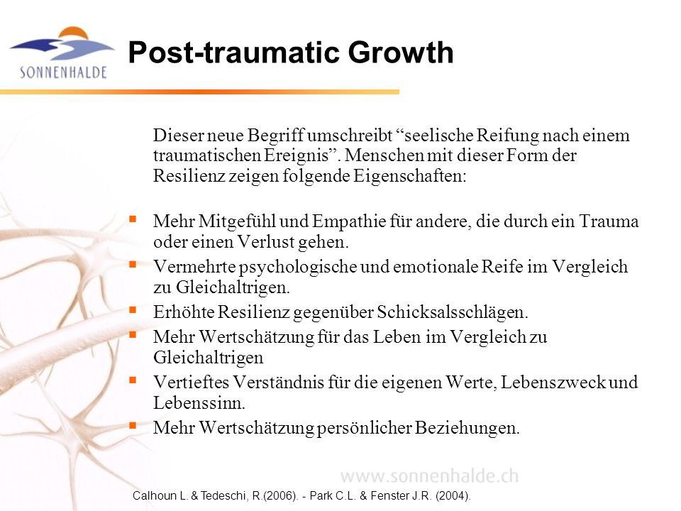 Post-traumatic Growth Dieser neue Begriff umschreibt seelische Reifung nach einem traumatischen Ereignis. Menschen mit dieser Form der Resilienz zeige