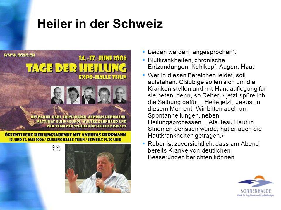 Heiler in der Schweiz Leiden werden angesprochen: Blutkrankheiten, chronische Entzündungen, Kehlkopf, Augen, Haut. Wer in diesen Bereichen leidet, sol