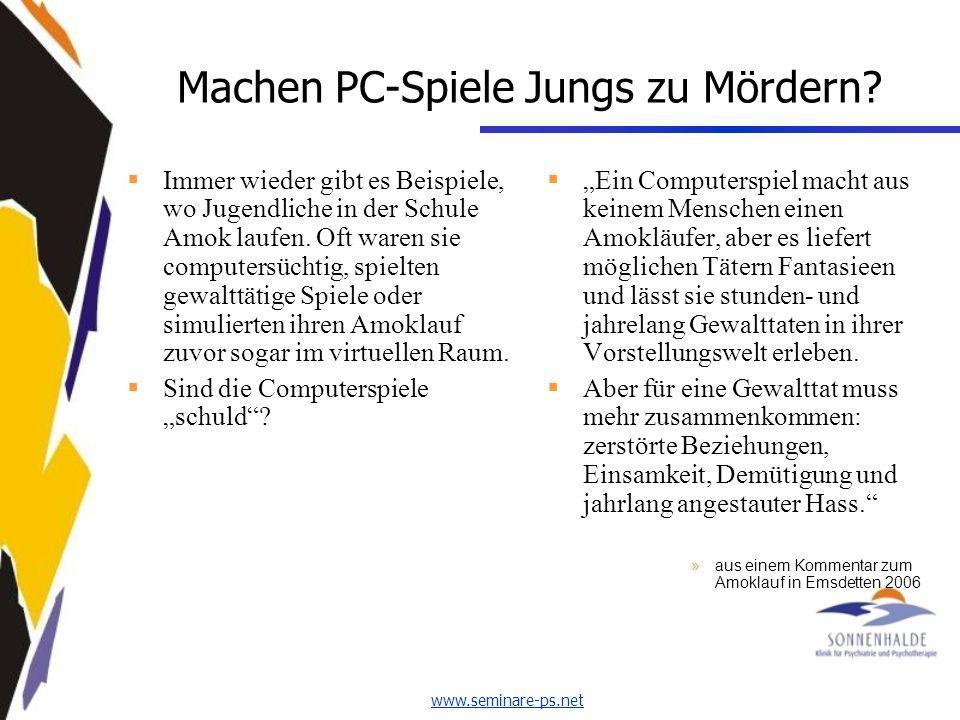 www.seminare-ps.net Machen PC-Spiele Jungs zu Mördern.