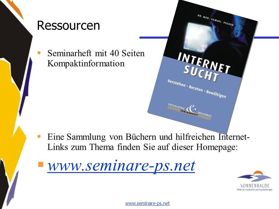www.seminare-ps.net Ressourcen Seminarheft mit 40 Seiten Kompaktinformation Eine Sammlung von Büchern und hilfreichen Internet- Links zum Thema finden Sie auf dieser Homepage: www.seminare-ps.net