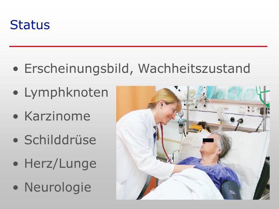 Status Erscheinungsbild, Wachheitszustand Lymphknoten Karzinome Schilddrüse Herz/Lunge Neurologie