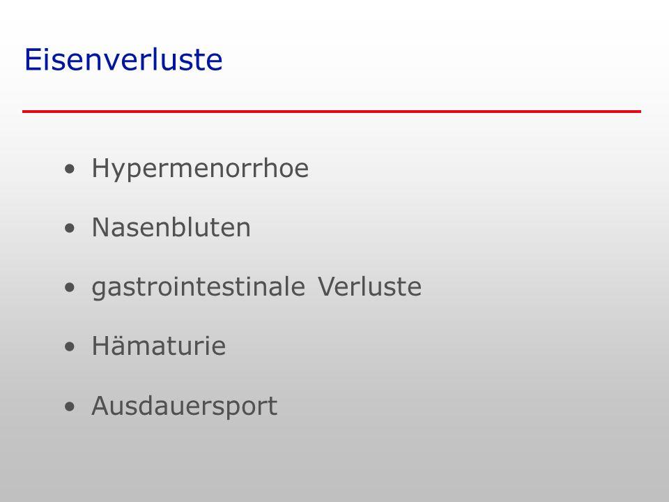 Eisenverluste Hypermenorrhoe Nasenbluten gastrointestinale Verluste Hämaturie Ausdauersport