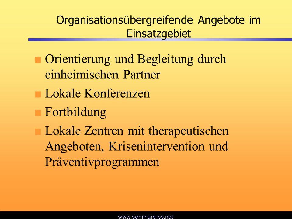 www.seminare-ps.net Organisationsübergreifende Angebote im Einsatzgebiet Orientierung und Begleitung durch einheimischen Partner Lokale Konferenzen Fo